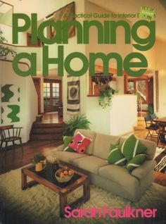 Planning a Home by Sarah Faulkner. Plan A, How To Plan, Vintage Interior Design, The Borrowers, Interior Decorating, Archive, Internet, Architecture, Arquitetura