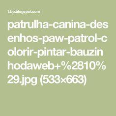 patrulha-canina-desenhos-paw-patrol-colorir-pintar-bauzinhodaweb+%2810%29.jpg (533×663)