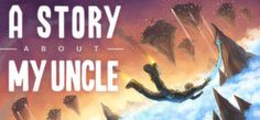 A Story About My Uncle is an interesting specimen developed by newcomer Gone North Games and published by Coffee Stain Studio (The same guys who made Goat Simulator). Ps4 Games, News Games, Video Games, Toys For Girls, Kids Toys, Goat Simulator, Creating Games, Gaming Station, Game Codes