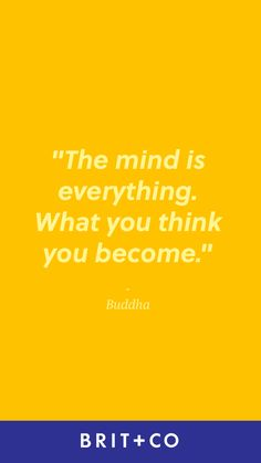 """""""The mind is everything. What you think you become."""" -  Buddha   Save this infographic for endless motivational quotes to help inspire you to kick off that next project, big or small."""