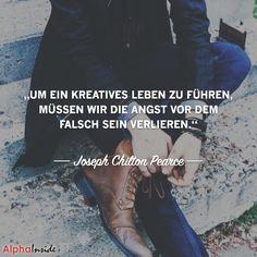 """JETZT FÜR DEN DAZUGEHÖRIGEN ARTIKEL ANKLICKEN!------------------------""""Um ein kreatives leben zu führen, müssen wir die angst vor dem falsch sein verlieren."""" - Joseph Chilton Pearce"""