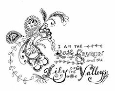 Henna inspired doodle - Song of Solomon Bible verse I am the Rose of Sharon and the Lily of the Valley the Domina