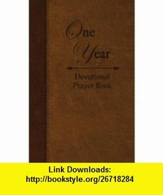 One Year Devotional Prayer Book (9781404113947) Ed Young, Johnny Hunt, Kristy Morell , ISBN-10: 1404113940  , ISBN-13: 978-1404113947 ,  , tutorials , pdf , ebook , torrent , downloads , rapidshare , filesonic , hotfile , megaupload , fileserve