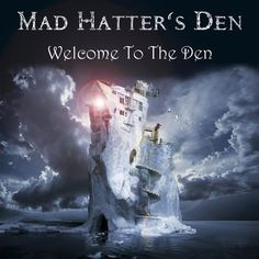 Mad hatter's den - Welcome to the den 2013