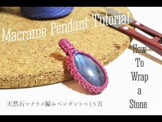Macrame pendant tutorial -How to Wrap a stone- - YouTube