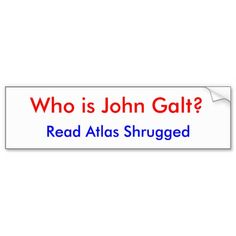 20 Best Who Is John Galt Bumper Sticker Images Bumper