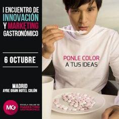 El I Encuentro de Innovación y Marketing Gastronómico tendrá lugar el día 6 de Octubre de 2014!!! No te lo pierdas, y ve buscando tu entrada!!! ya van quedando muchas menos!!!! Saldrás como una moto!!! encantado de entender las posibilidades de acción que aún tienes sin desarrollar!! Aprovéchalo!! Escuela de Marketing Gastronómico de España