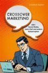 Crossover-Marketing oder: Social Media mein Chef und andere Katastrophen