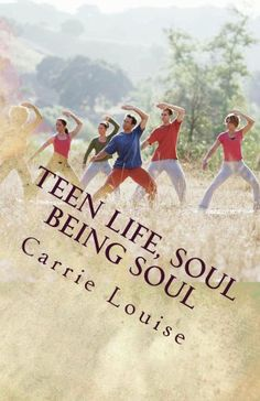 Teen Life, Soul Being Soul - Kindle edition by Carrie Louise. Religion & Spirituality Kindle eBooks @ Amazon.com.