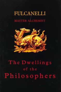 Fulcanelli Master Alchemist - The Dwellings of the Philos...