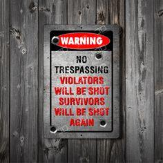 No Trespassing Violators will be shot, Metal Sign, Aluminum, UV coated, Custom signs, 2nd Amendment, Business signs, ( Free shipping )