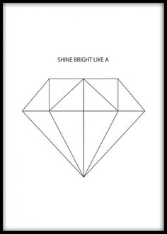 "Shine bright like a diamond poster. Plakat med diamant og teksten ""Shine bright like a"". Vi trykker vores plakater på mat, hvidt papir i høj kvalitet."