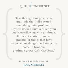 15 Quotes From Quiet Confidence: Breaking Up With Shyness - Quietly Successful: Unlock The Authentic Leader Within Quiet Confidence, Success Coach, Hypnotherapy, Yet To Come, Breakup, Gratitude, Clinic, Grateful, Shit Happens
