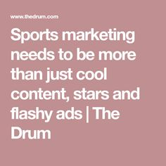 Sports marketing needs to be more than just cool content, stars and flashy ads | The Drum