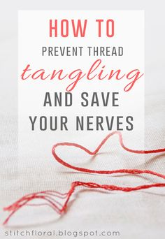 How to prevent thread tangling and save your nerves