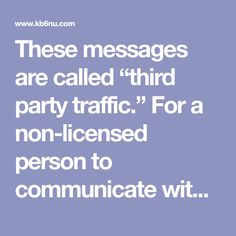 """These messages are called """"third party traffic."""" For a non-licensed person to communicate with a foreign Amateur Radio station from a US Ham Radio License, Third Party, Study, Messages, Blog, Studio, Blogging, Studying"""