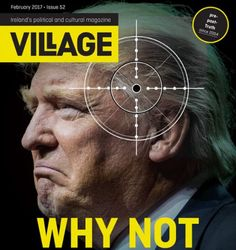 "Village Magazine Sparks Furor Asking ""Why Not"" Assassinate Donald Trump 
