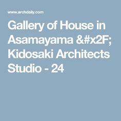 Gallery Of House In Asamayama / Kidosaki Architects Studio   24