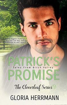 Patrick's Promise (The Cloverleaf Series Book 3) by Gloria Herrmann http://www.amazon.com/dp/B01D3U6AFC/ref=cm_sw_r_pi_dp_8sebxb0GKSD79