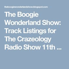 The Boogie Wonderland Show: Track Listings for The Crazeology Radio Show 11th ...