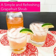 Grapefruit SHRUB? No, it's not the bush that lines your driveway. Soak the fruit in sugar and vinegar to create a sweet syrup, then top off with Vodka and a splash of soda!