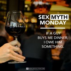 You can be gracious and thank him for buying you dinner, but you don't owe him anything. A guy should not buy you dinner expecting something in return. It's his choice to pay for your meal. You don't have to compromise your boundaries in return. #sexmythmonday #heboughtdinner #notaring #moralrevolution