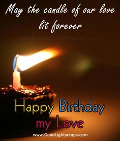 Romantic Birthday Wishes For Lover (Happy Birthday My Love For Him) Romantic Birthday Quotes, Happy Birthday Love Quotes, Birthday Wishes For Lover, Birthday Message For Husband, Birthday Wishes For Girlfriend, Birthday Wishes For Boyfriend, Birthday Quotes For Him, Cards For Boyfriend, Happy Birthday Me