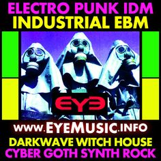 EYE New Old Best Top Dark Alternative Electro Cyber Post Industrial Synth Electronic Dance Punk Pop Rock Wave Music Bands Artists 1980s 80s 1990s 90s 2000s 00s 2010s 10s 2016 2017 2018 Euro Club Songs Hits Anthems USA UK Germany German Europe 2015 2014