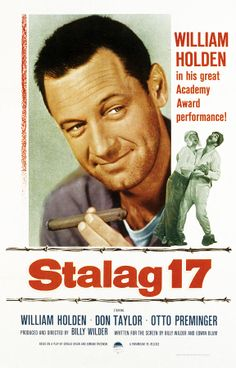 Stalag 17......1953: Holden blessed film with an incredible body of work from Golden Boy through Network...