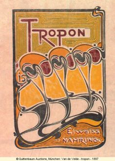 Henry van de Velde | 1897 | Tropon 'house style' | the first Jugenstil commercial commission for an everyday product |