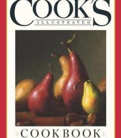 The Cook'S Illustrated Cookbook: 2000 Recipes From 20 Years Of America'S Most Trusted Cooking Magazine PDF