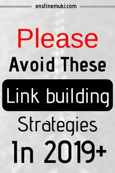 10 Link Building Strategies You Should Avoid In 2019 Search Engine Marketing, Seo Marketing, Internet Marketing, Digital Marketing, Contextual Advertising, Seo For Beginners, Website Maintenance, On Page Seo