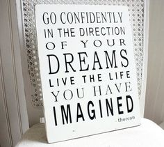 Go Confidently in the Direction of Your Dreams  by shecouldfly, $32.00