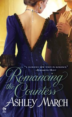 Ashley March - Romancing the Countess / #awordfromJoJo #HistoricalRomance #AshleyMarch