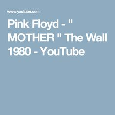 """Pink Floyd - """" MOTHER """" The Wall 1980 - YouTube"""