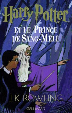 Harry Potter et le Prince de Sang-Mêlé. French language edition of 'Harry Potter and the Half-Blood Prince' by JK Rowling. Harry Potter 6, Harry Potter Book Covers, Harry Potter Artwork, Voldemort, Prince, Ron Et Hermione, Good Books, My Books, Ron And Harry