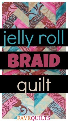 Jelly Roll Braid Quilt
