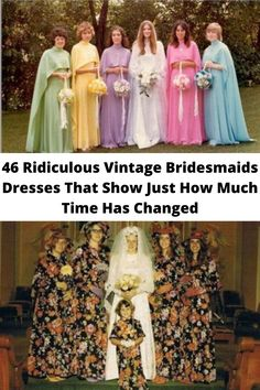 46 #Ridiculous Vintage Bridesmaids #Dresses That Show Just How #Much Time Has #Changed