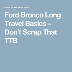 Ford Bronco Long Travel Basics – Don't Scrap That TTB