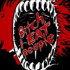 BITCH I EAT PEOPLE / Hellsing