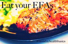 MONDAY BASICS: Eat your EFAs — good food + you