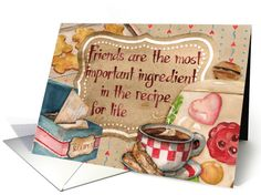 Friends are the Most Important Ingredient Recipe of Life by Nancy Mink