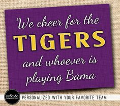 We cheer for the Tigers and whoever is playing Bama metal sign #LSU by CelesteComm on Etsy