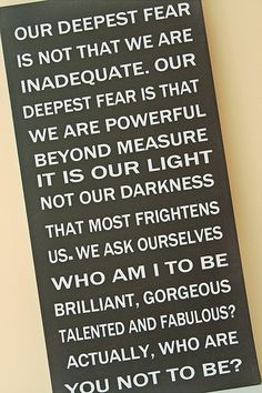 "BF QOD by Marianne Williamson: ""Our deepest fear is not that we are inadequate. Our deepest fear is that we are powerful beyond measure..."""