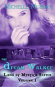 The Dream Walker, Land of Mystica Series