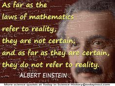 "Albert Einstein quote ""As far as the laws of mathematics refer to reality"" + Einstein notebook mathematics + Einstein face Science Quotes, Science Facts, Laws Of Mathematics, Cynical Quotes, Quantum World, Science Today, Theoretical Physics, Theory Of Relativity, Albert Einstein Quotes"