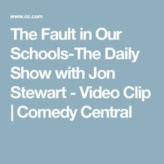 The Fault in Our Schools-The Daily Show with Jon Stewart - Video Clip   Comedy Central