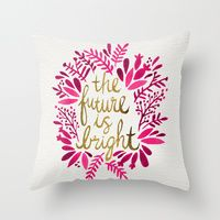 Throw Pillows featuring The Future is Bright – Pink & Gold by Cat Coquillette