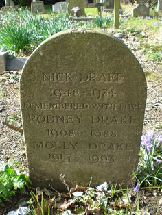 """Folk Singer. The three albums he produced during his lifetime were """"Five Leaves Left,"""" """"Bryter Layter,"""" and """"Pink Moon."""" His song """"Pink Moon"""" was used in a Volkswagen commercial. His death from an overdose of anti-depressants was a suicide.  Inscription: Nick Drake, 1948-1974. Remembered With Love. Now we rise and we are everywhere."""