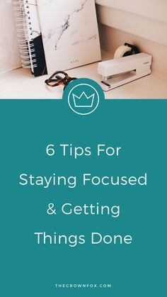 Staying Focused Productivity Tips | Small business owners wear 700 hats how can we manage it all? Here are six tips to help you stay focused and get things done! Talk about #motivationmonday right? Producitivty is essential to business growth. Click through to read how you can make more time! | The Crown Fox | www.TheCrownFox.com | Graphic Designer